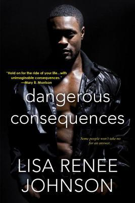 Review: Dangerous Consequences – Lisa Renee Johnson