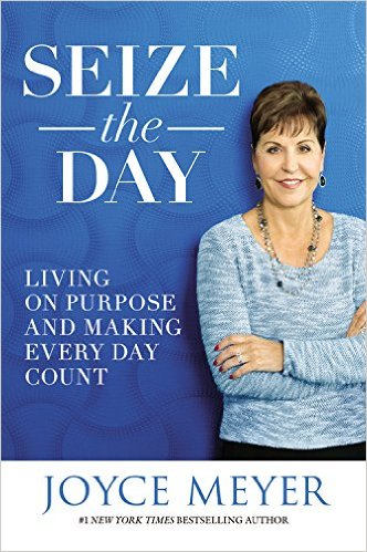 seize the day joyce meyer