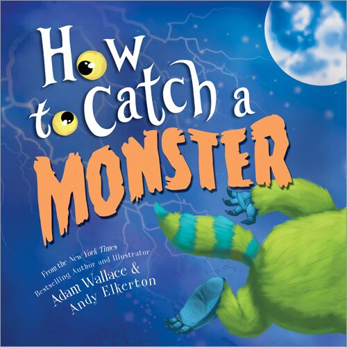 Spotlight/Giveaway: How to Catch a Monster – Adam Wallace & Andy Elkerton