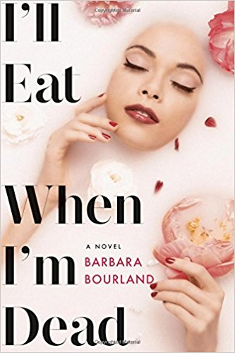 Review: I'll Eat When I'm Dead – Barbara Bourland