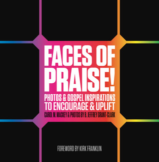 Review: Faces of Praise!: Photos and Gospel Inspirations to Encourage and Uplift – Carol M. Mackey