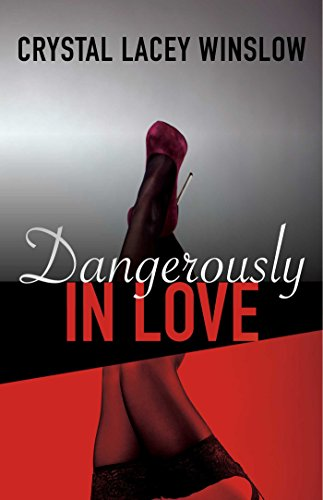 Spotlight: Dangerously In Love – Crystal Lacey Winslow