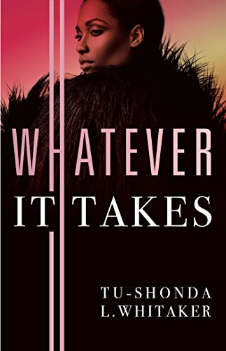 Spotlight: Whatever It Takes – Tu-Shonda L. Whitaker